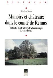 Chapitre V. Habitants des manoirs à motte, maîtres des châteaux: homologie de résidence, homologie de statut?