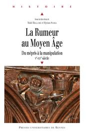 La rumeur, histoire d'un concept et de ses utilisations à Besançon et dans le Comté de Bourgogne aux XIVe-XVe siècles