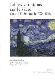 Libres variations sur le sacré dans la littérature du xxe siècle