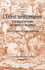 L'Orient méditerranéen de la mort d'Alexandre aux campagnes de Pompée