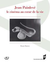 Jean Painlevé, le cinéma au cœur de la vie