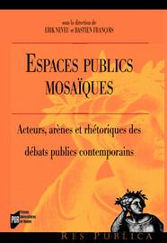 Introduction. Pour une sociologie politique des espaces publics contemporains
