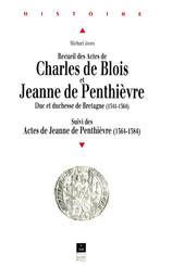 Recueil des Actes de Charles de Blois et Jeanne de          Penthièvre