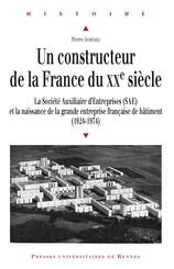 Un constructeur de la France du xxe siècle