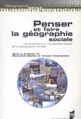Penser et faire la géographie sociale