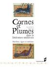 Cornes et plumes dans la littérature médiévale