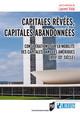 Capitales rêvées, capitales abandonnées