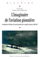 L'imaginaire de l'aviation pionnière