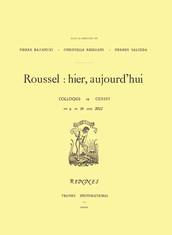 Roussel : hier, aujourd'hui