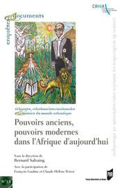 Pouvoirs anciens, pouvoirs modernes de l'Afrique d'aujourd'hui