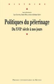Une politique du pèlerinage? Les sanctuaires catholiques du diocèse de Poitiers au XVIIe siècle