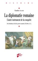 La diplomatie romaine, l'autre instrument de la conquête