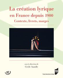 Répertoire et créations: enjeux pour l'opéra français au XXe siècle