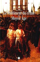 Le châtiment du crime au Moyen Âge