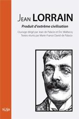 Jean Lorrain, « produit d'extrême civilisation »