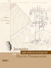 Journées archéologiques de Haute-Normandie. Rouen, 11-13 mai 2012