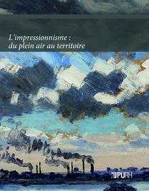 Savoirs sur le territoire, pratiques de terrain et imaginaires de l'espace au temps de l'impressionnisme