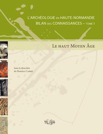 L'archéologie en Haute-Normandie, Bilan des connaissances