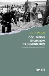 Occupation, épuration, reconstruction