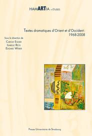 Textes dramatiques d'Orient et d'Occident : 1968-2008