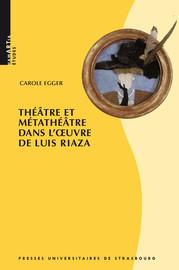 Théâtre et Métathéâtre dans l'œuvre de Luis Riaza