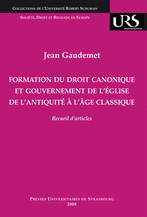 Formation du droit canonique et gouvernement de l'Église de l'Antiquité à l'âge classique