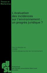 L'évaluation des incidences sur l'environnement : Un progrès juridique ?