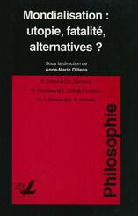 Mondialisation : utopie, fatalité, alternatives ?