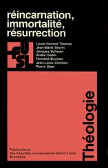 Réincarnation, immortalité, résurrection