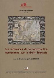 Les Influences De La Construction Europeenne Sur Le Droit Francais Ouverture Construction Europeenne Et Droit Commun De L Europe Presses De L Universite Toulouse 1 Capitole