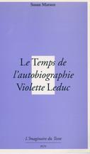 Le Temps de l'autobiographie. Violette Leduc