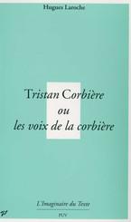 Tristan Corbière, ou les voix de la corbière
