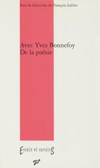 Avec Yves Bonnefoy. De la poésie