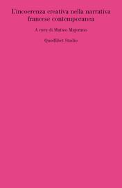 L'incoerenza creativa nella narrativa francese contemporanea