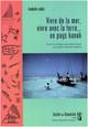 Vivre de la mer, vivre avec la terre… en pays kanak
