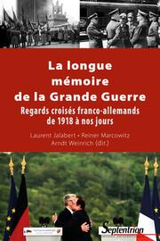 La longue mémoire de la Grande Guerre