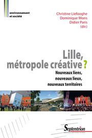 Chapitre 3. Lille Métropole: de la reconversion industrielle aux défis de l'économie de la connaissance et de la créativité