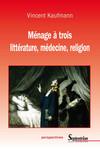 Ménage à trois. littérature, médecine, religion