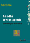 Gandhi sa vie et sa pensée