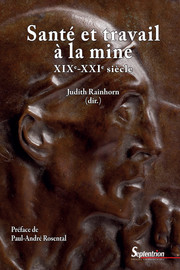 Les maux de la mine. Revisiter l'histoire minière au prisme des enjeux de santé au travail