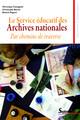 Chapitre 3. N'enseigne-t-on que l'histoire au service éducatif des Archives nationales?