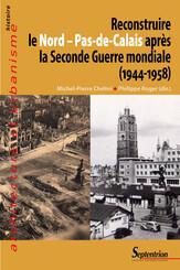 Reconstruire le Nord – Pas-de-Calais après la Seconde Guerre mondiale (1944-1958)