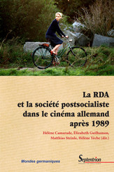 La RDA et la société postsocialiste dans le cinéma allemand après 1989
