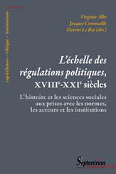 L'échelle des régulations politiques, XVIIIe-XXIe siècles
