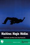 Machines. Magie. Médias.