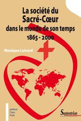 La société du Sacré-Cœur dans le monde de son temps 1865 - 2000