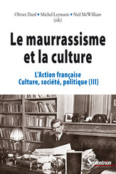 Le maurrassisme et la culture. Volume III