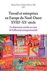 Travail et entreprises en Europe du Nord-ouest (XVIIIe-XXe siècle)