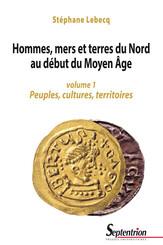 Hommes, mers et terres du Nord au début du Moyen Âge. Volume 1