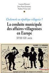 La conduite municipale des affaires villageoises en Europe (XVIIIe - XXe siècle)